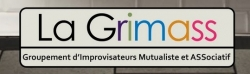 La GRIMASS (Groupement d'Improvisateurs Mutualiste et Associatif)